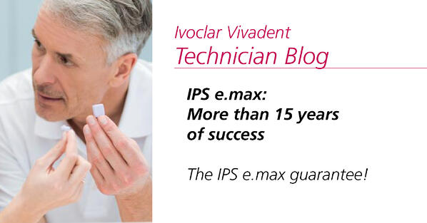 Popular post - IPS e.max: More than 15 years of success