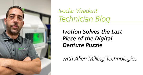 Ivotion Solves the Last Piece of the Digital Denture Puzzle