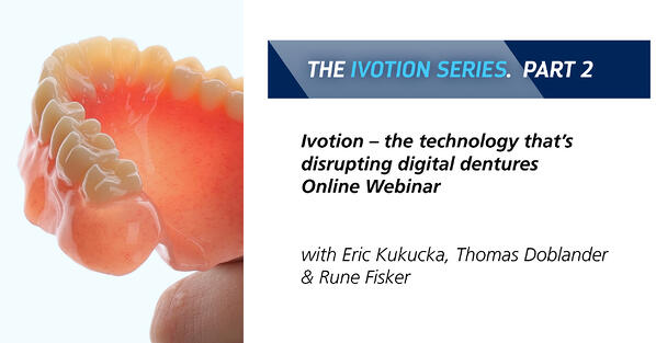 Popular post - Ivotion – Learn about the technology that's disrupting digital dentures