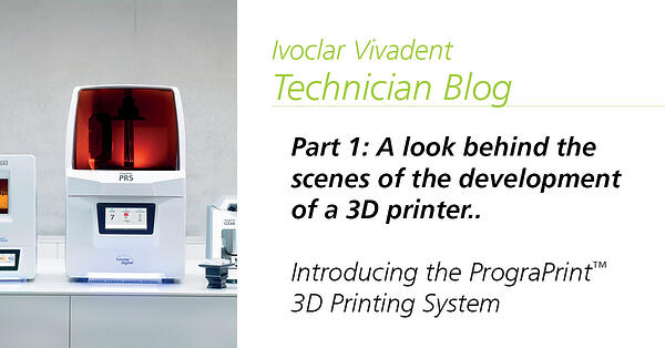 Part 1: A look behind the scenes of the development of a 3D printer..