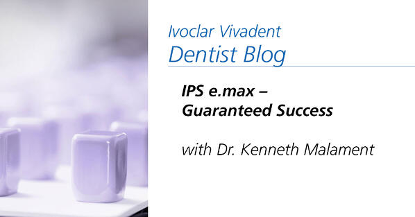 Related post - IPS e.max – Guaranteed Success