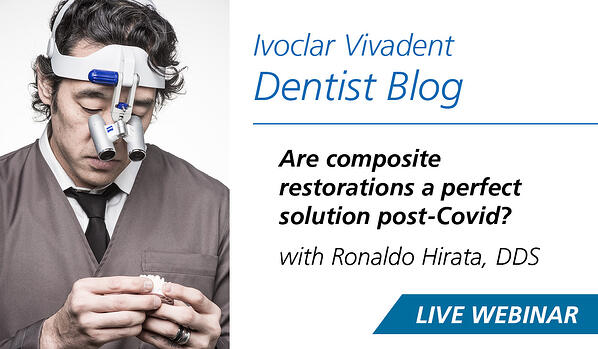 Are Composite Restorations a Perfect Solution for a Post-COVID Time?