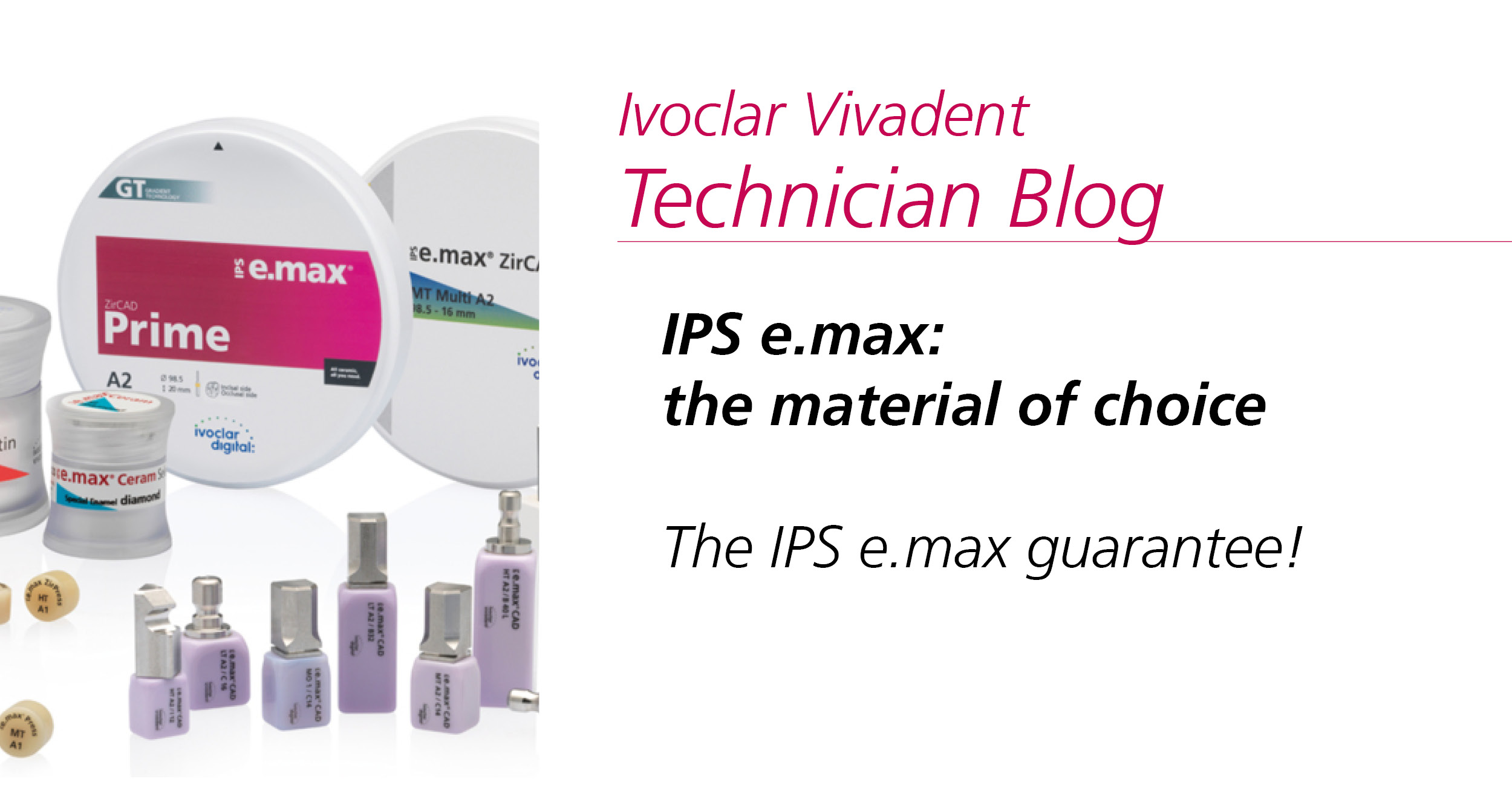 IPS e.max: the material of choice